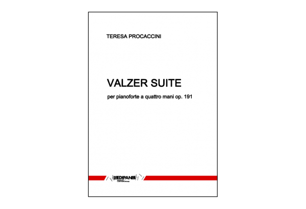 TERESA PROCACCINI Valzer Suite op. 191 per pianoforte a quattro mani (1956 - 2017)